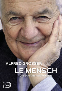 Alfred Grosser - Le Mensch